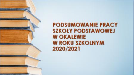 PODSUMOWANIE PRACY SZKOŁY W ROKU SZKOLNYM 2020/2021